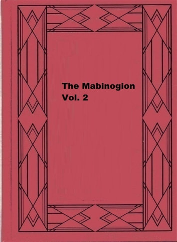The Mabinogion Vol. 2 ebook by Lady Charlotte Schreiber