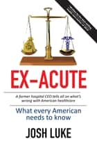 Ex-Acute ebook by Josh Luke