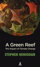 A Green Reef ebook by Stephen Henighan