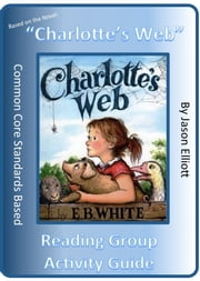 Charlotte's Web Reading Group Activity Guide ebook by Jason Elliott