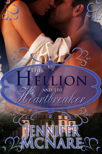 The Hellion and The Heartbreaker ebook by Jennifer McNare