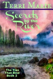 Secrets by the River ebook by Terri Marie