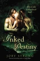 Inked Destiny ebook by Jory Strong