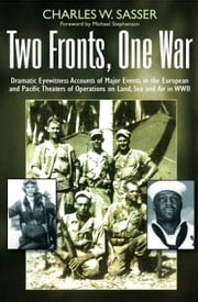 Two Fronts, One War ebook by Charles W Sasser