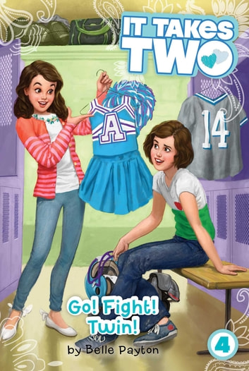 Go! Fight! Twin! ebook by Belle Payton