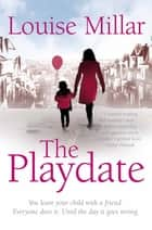 The Playdate eBook by Louise Millar