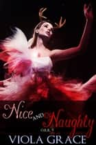 Nice and Naughty ebook by Viola Grace