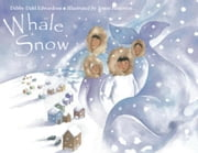 Whale Snow ebook by Edwardson, Debby Dahl