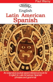 Spanish Phrase book - Latin American dialect ebook by Paul Werny