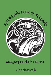 Faries and Folk of Ireland ebook by William Henry Frost