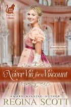 Never Vie for a Viscount ebook by Regina Scott