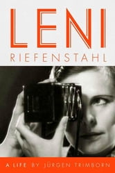 Leni Riefenstahl - A Life ebook by Jürgen Trimborn