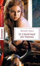 Le chantage du Viking ebook by Michelle Styles