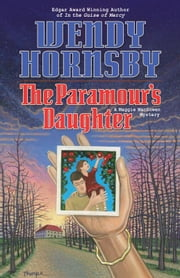 The Paramour's Daughter - A Maggie MacGowen Mystery ebook by Wendy Hornsby
