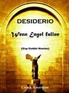 Desiderio - Wenn Engel fallen - Gay Gothic Stories ebook by Carol Grayson