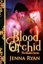Blood Orchid ebook by Jenna Ryan