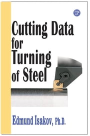 Cutting Data for Turning of Steel ebook by Edmund Isakov