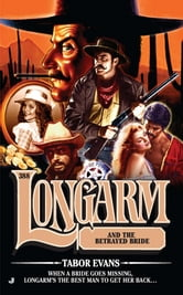Longarm #388 - Longarm and the Betrayed Bride ebook by Tabor Evans