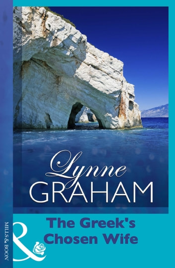 The Greek's Chosen Wife (Mills & Boon Modern) (Greek Tycoons, Book 21) 電子書籍 by Lynne Graham