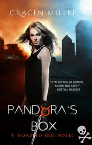Pandora's Box - Road to Hell, #1 ebook by Gracen Miller