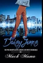 Daisy Jones ebook by Mack Mama