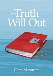 The Truth Will Out ebook by Clare Matravers