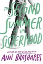 The Second Summer of the Sisterhood ebook by Ann Brashares