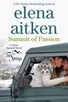 Summit of Passion - Stone Summit Trilogy ebook by Elena Aitken