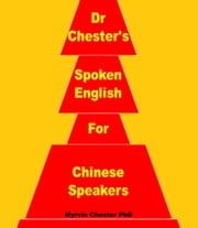 Dr Chester's Spoken English for Chinese Speakers: Numbers ebook by Myrvin Chester
