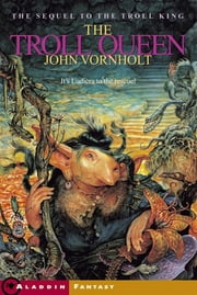 The Troll Queen ebook by John Vornholt