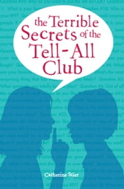 Terrible Secrets of the Tell-All Club ebook by Catherine Stier