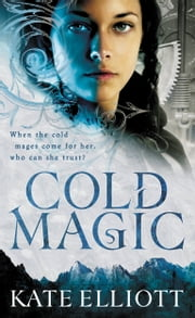Cold Magic ebook by Kate Elliott