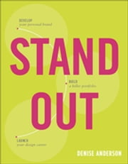 Stand Out - Design a personal brand. Build a killer portfolio. Find a great design job. ebook by Denise Anderson
