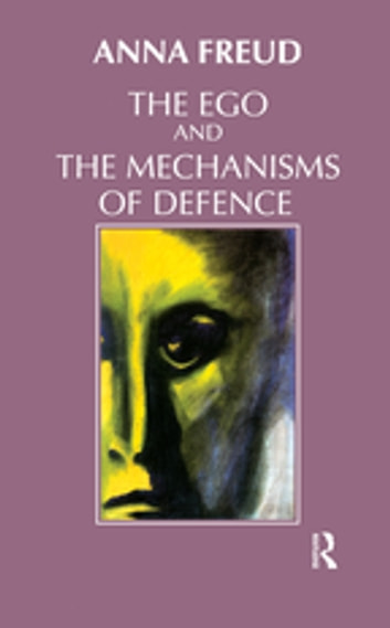 The ego and the mechanisms of defence ebook by anna freud the ego and the mechanisms of defence ebook by anna freud fandeluxe Gallery