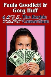 1636: The Barbie Consortium ebook by Gorg Huff,Paula Goodlett