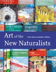 Art of the New Naturalists: A Complete History ebook by Peter Marren,Robert Gillmor,Clifford & Rosemary Ellis,Robert Gillmor