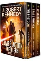 The James Acton Thrillers Series: Books 1-3 ebook by