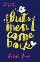 But Then I Came Back ebook by Estelle Laure