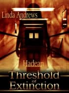 Hadean: Threshold of Extinction ebook by Linda Andrews