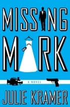 Missing Mark ebook by Julie Kramer