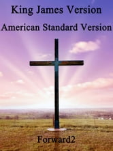 BIBLES: King James Version (KJV) & American Standard Version (ASV) ebook by King James