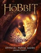 Official Movie Guide (The Hobbit: The Desolation of Smaug) ebook by Brian Sibley