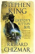 Gwendy's Button Box 電子書 by Stephen King, Richard Chizmar