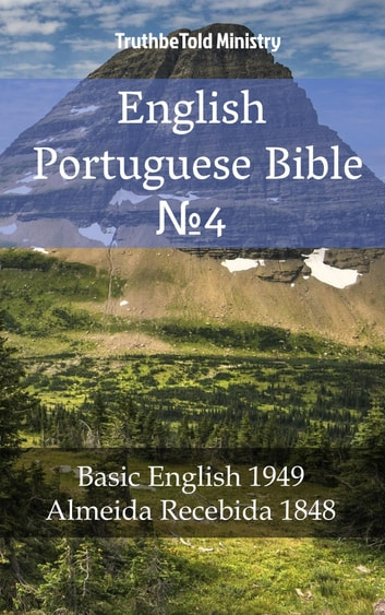 English Portuguese Bible №4 - Basic English 1949 - Almeida Recebida 1848 ebook by TruthBeTold Ministry