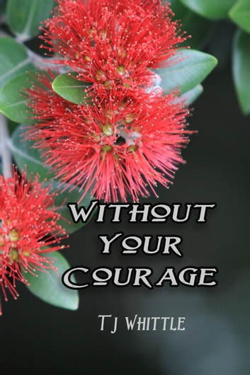 Without Your Courage ebook by TJ Whittle