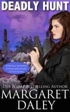 Deadly Hunt ebook by Margaret Daley