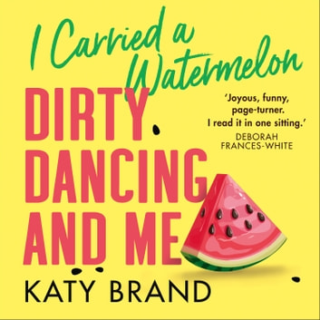 I Carried a Watermelon audiobook by Katy Brand