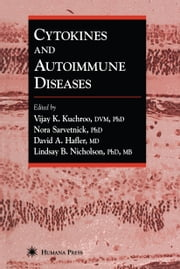 Cytokines and Autoimmune Diseases ebook by Vijay K. Kuchroo,Nora Sarvetnick,David A. Hafler,Lindsay B. Nicholson