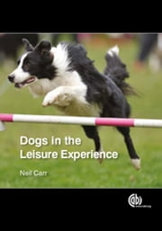 Dogs in the Leisure Experience ebook by Neil Carr