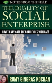 The Duality of Social Enterprise ebook by Romy Gingras Kochan